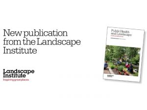 Landscape Institute launches major document on public health